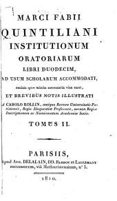 Marci Fabii Quintiliani Institutionum oratoriarum libri duodecim: ad usum scholarum accommodati, Volume 2