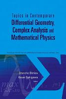Topics In Contemporary Differential Geometry  Complex Analysis And Mathematical Physics   Proceedings Of The 8th International Workshop On Complex Structures And Vector Fields PDF