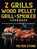 Z Grills Wood Pellet Grill   Smoker Cookbook