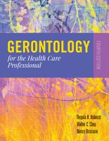 Gerontology for the Health Care Professional PDF