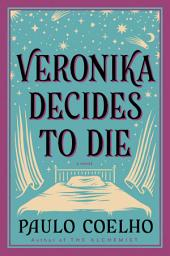Veronika Decides to Die: A Novel of Redemption
