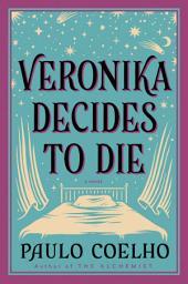 Veronika Decides to Die: A Novel of Redemption
