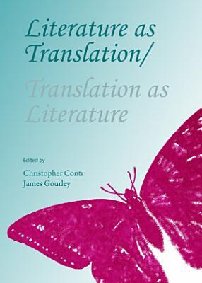 Literature as Translation Translation as Literature PDF