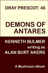 Demons of Antares: Dray Prescot 46