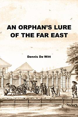 An Orphan   s Lure of the Far East PDF