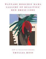Wannabe Hoochie Mama Gallery of Realities  Red Dress Code PDF