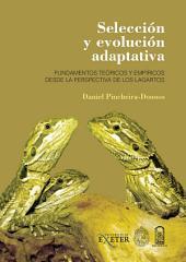 Selección y evolución adaptativa: Fundamentos teóricos y empíricos desde la perspectiva de los lagartos