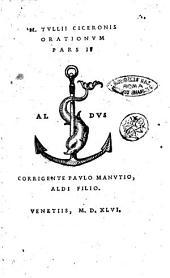 M. Tullii Ciceronis Orationum pars 1. [-3.]. Cum correctionibus Pauli Manutii: Volume 2