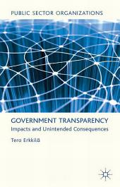 Government Transparency: Impacts and Unintended Consequences