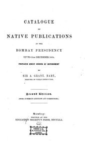 Catalogue of Native Publications in the Bombay Presidency Up to 31st December 1864