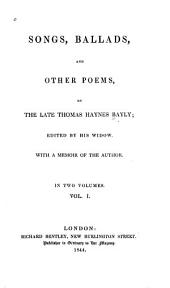 Songs, Ballads, and Other Poems: Volume 1