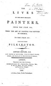 The Lives of the Most Eminent Painters, from the Year 1250 ... to the Year 1767. Abridged from Pilkington ... By E. Shepard