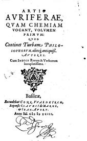 Artis auriferae, quam chemiam vocant: Volume 1