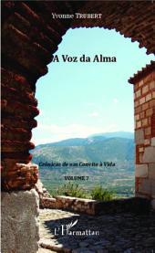A Voz da Alma: Crônicas de um Convite à Vida -, Volume7