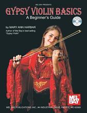 Gypsy Violin Basics: A Beginner's Guide: A Beginner's Guide