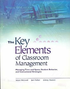 The Key Elements of Classroom Management Book