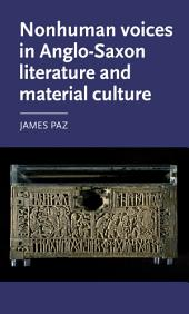 Nonhuman voices in Anglo-Saxon literature and material culture