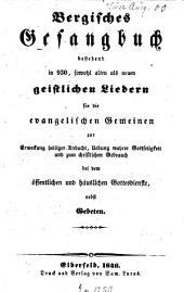 Bergisches Gesangbuch, bestehend in 930, sowohl alten als neuen geistlichen Liedern für die evangelischen Gemeinen ...