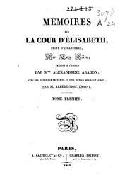 Mémoires sur la cour d'Elizabeth, reine d'Angleterre: Volume1