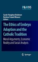 The Ethics of Embryo Adoption and the Catholic Tradition PDF