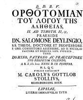 Orthotomian tu logu tēs alētheias: II. ad Timoth. II, 15