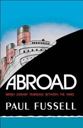 Abroad: British Literary Traveling between the Wars