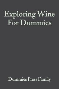Exploring Wine For Dummies Book