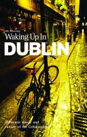 Waking Up in Dublin