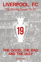 The Good  The Bad and The Ugly  Liverpool F C  Title Winning Season 19 20 PDF