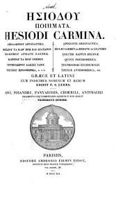 Hesiodi Carmina: Apollonii Argonautica. Musaei Carmen de Herone et Leandro. Coluthi Raptus Helenae. Quinti Post-homerica. Tryphiodori excidium Ilii. Tzetzae Antehomerica, etc