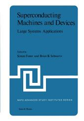 Superconducting Machines and Devices: Large Systems Applications
