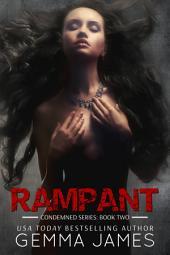 Rampant (Condemned #2 - Dark Romance)