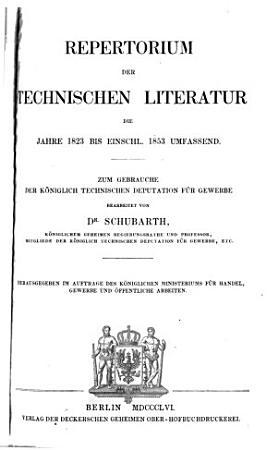 Repertorium der technischen Literatur die jahre 1823 bis einschl  1853 umfassend PDF