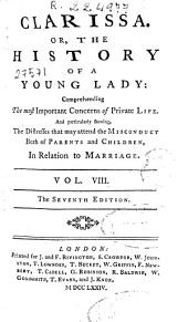 Clarissa Or, The History of a Young Lady ...: Volume 8