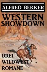 Western Showdown  Drei Wildwest Romane PDF