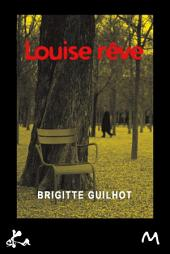 Louise rêve: Novela