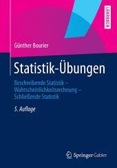 Statistik-Übungen: Beschreibende Statistik - Wahrscheinlichkeitsrechnung - Schließende Statistik, Ausgabe 5