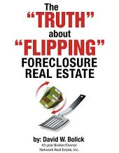 "The ""TRUTH"" about ""FLIPPING"" Foreclosure Real Estate"