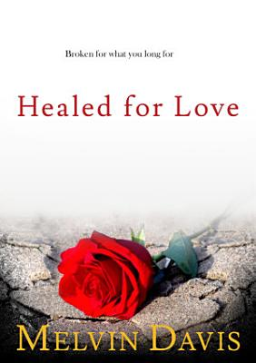 Healed for Love