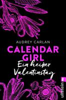 Calendar Girl   Ein hei  er Valentinstag PDF