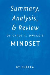 Mindset by Carol S. Dweck, Ph.D | Key Takeaways, Analysis & Review: The New Psychology of Success