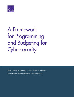A Framework for Programming and Budgeting for Cybersecurity