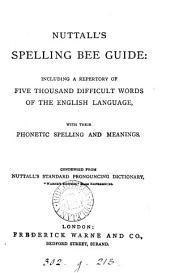 Nuttall's spelling bee guide, condensed from Nuttall's standard pronouncing dictionary, Warne's ed