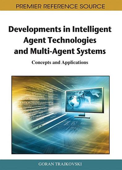 Developments in Intelligent Agent Technologies and Multi Agent Systems  Concepts and Applications PDF