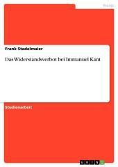 Das Widerstandsverbot bei Immanuel Kant
