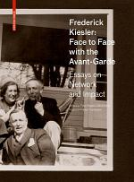 Frederick Kiesler: Face to Face with the Avant-Garde