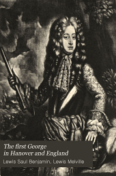 The First George in Hanover and England: Volume 1