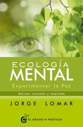 Ecología mental: Experimentar la Paz