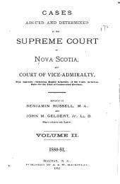 The Nova Scotia Reports ...: Containing Reports of Cases Argued and Determined in the Supreme Court of Nova Scotia ..., Volume 14