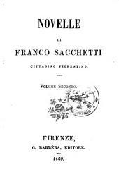 Novelle di Franco Sacchetti: Volume 2